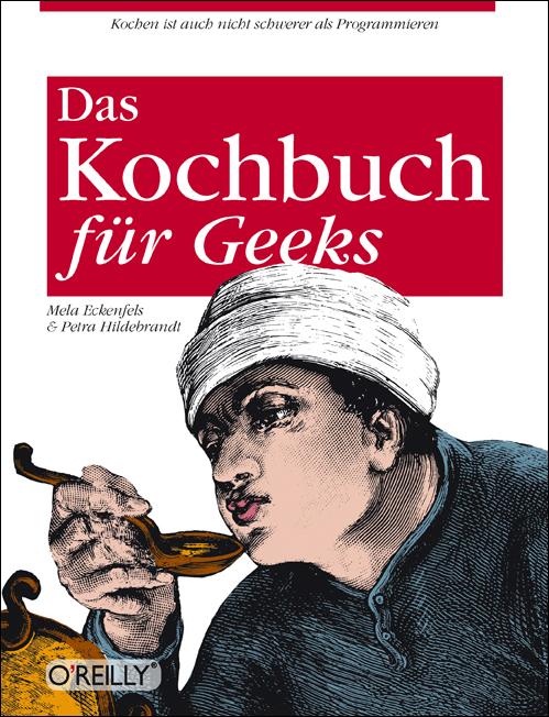 Das Kochbuch für Geeks